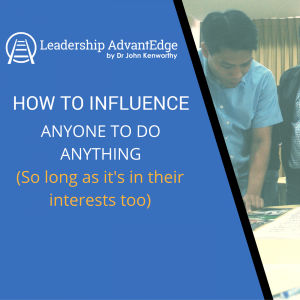 How to influence anyone to do anything (so long as it is in their interests too)