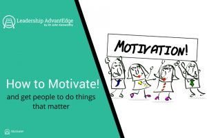 How to Motivate! and get people to do things that matter