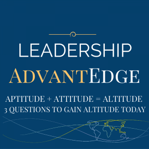 Aptitude + Attitude = Altitude. 3 Questions to gain altitude today