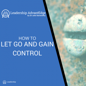 How to Let Go and Gain Control