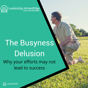 The Busyness Delusion: Why your efforts may not lead to success